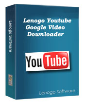 Lenogo Youtube/Google Video Downloader f
